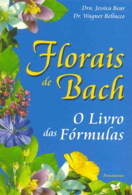 Florais de Bach - O Livro das Fórmulas